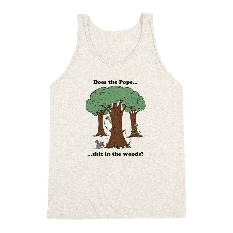 Does the Pope Sh*t in the woods? Men's Triblend Tank by Strange Menagerie