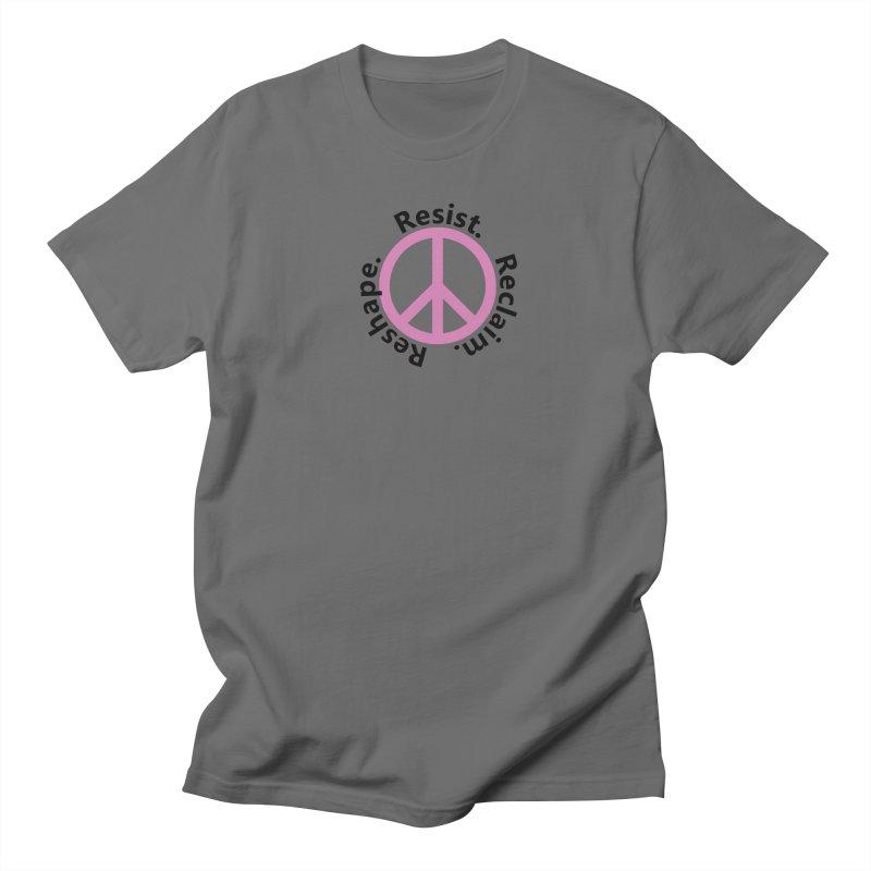 Resist. Reclaim. Reshape Women's Unisex T-Shirt by Strange Menagerie