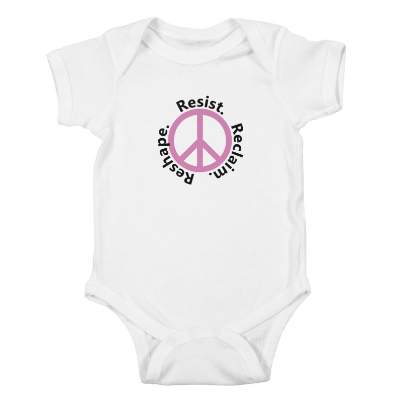 Resist. Reclaim. Reshape Kids Baby Bodysuit by Strange Menagerie