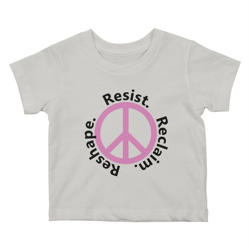 Resist. Reclaim. Reshape Kids Baby T-Shirt by Strange Menagerie