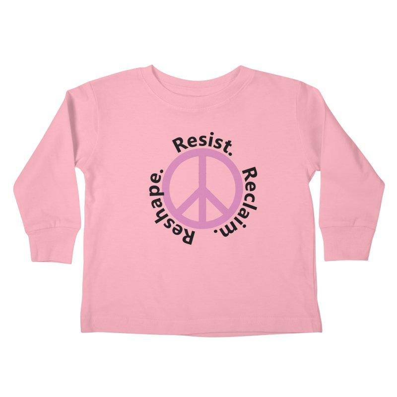 Resist. Reclaim. Reshape Kids Toddler Longsleeve T-Shirt by Strange Menagerie