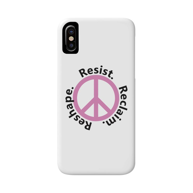 Resist. Reclaim. Reshape Accessories Phone Case by Strange Menagerie