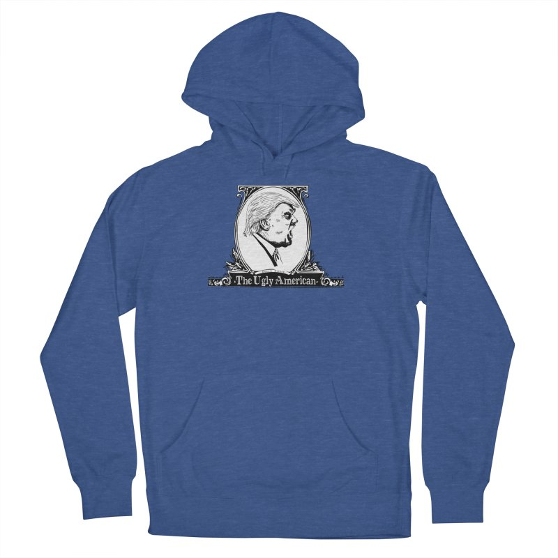 The Ugly American Women's Pullover Hoody by Strange Menagerie