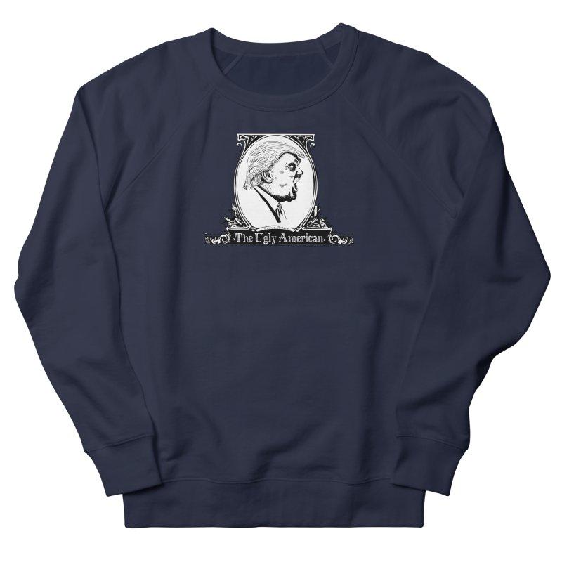 The Ugly American Women's Sweatshirt by Strange Menagerie