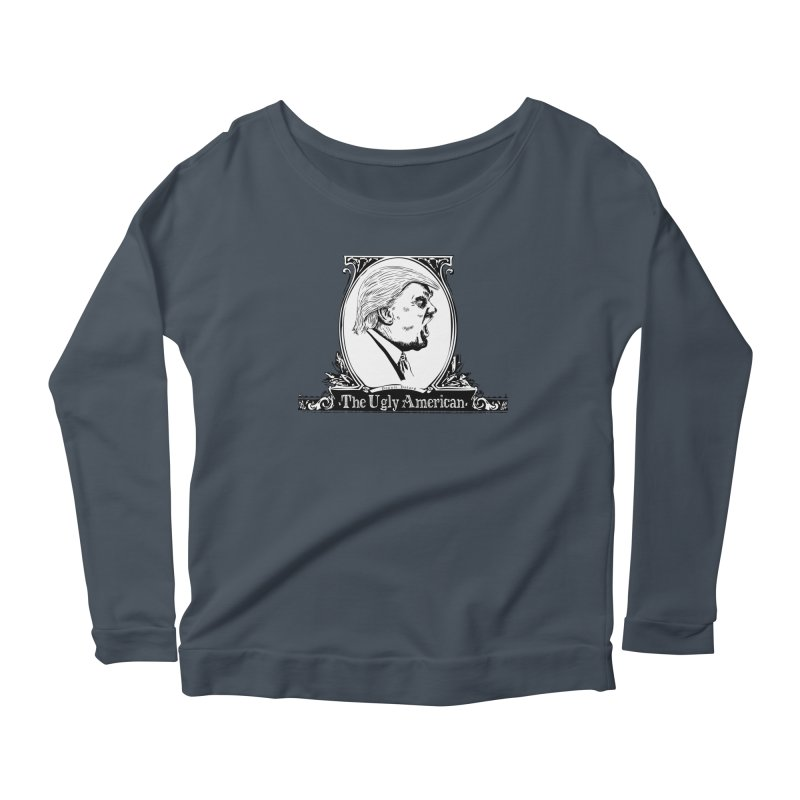 The Ugly American Women's Scoop Neck Longsleeve T-Shirt by Strange Menagerie