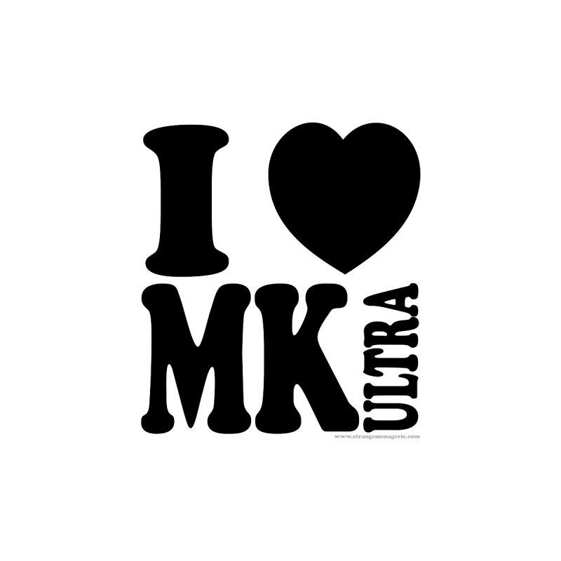 I Heart MK Ultra by Strange Menagerie