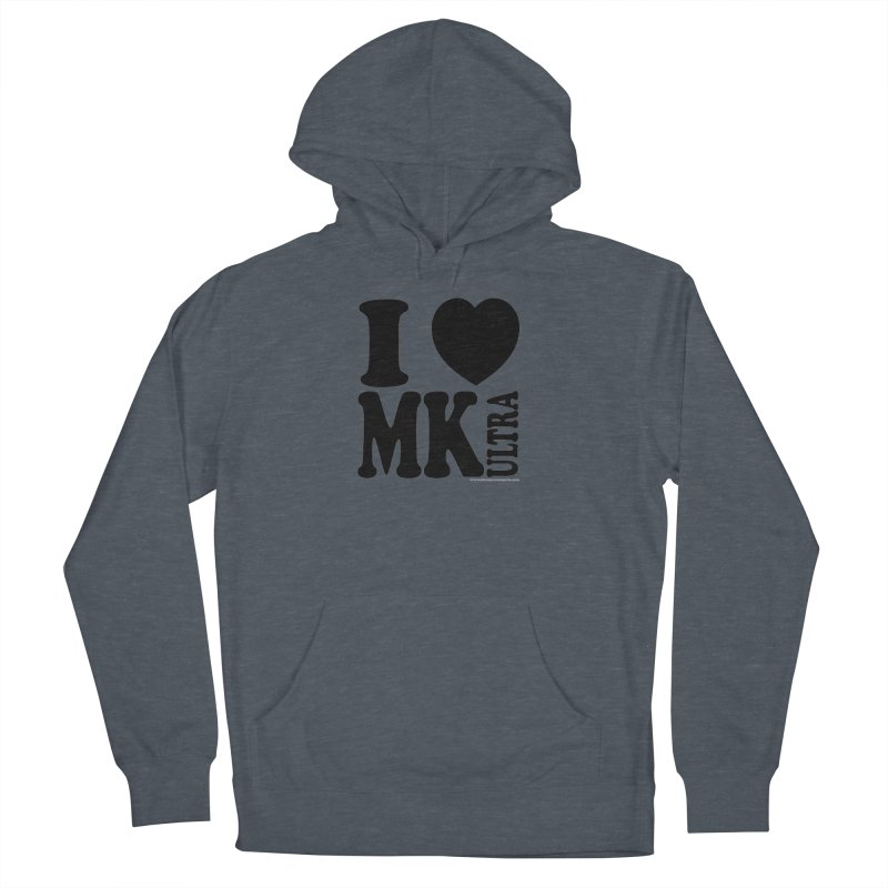 I Heart MK Ultra Women's French Terry Pullover Hoody by Strange Menagerie