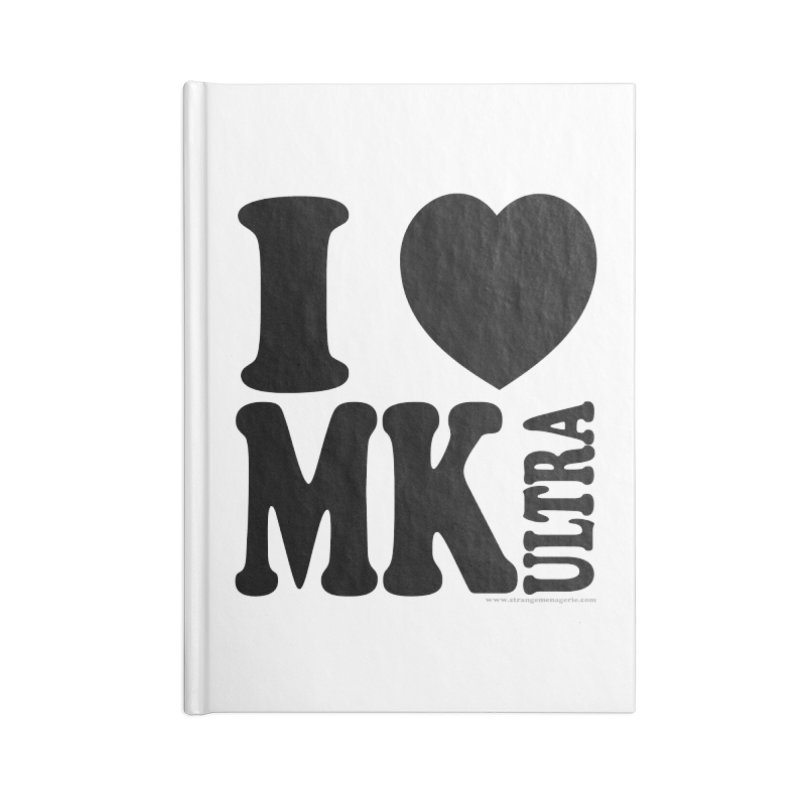 I Heart MK Ultra Accessories Notebook by Strange Menagerie