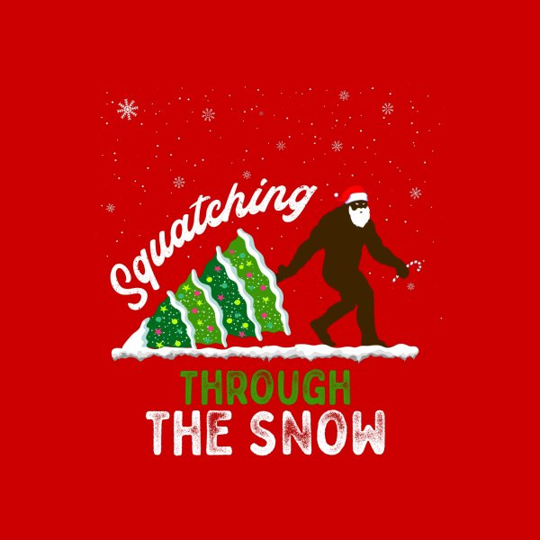 Design for Squatching Through the Snow Funny Bigfoot Christmas