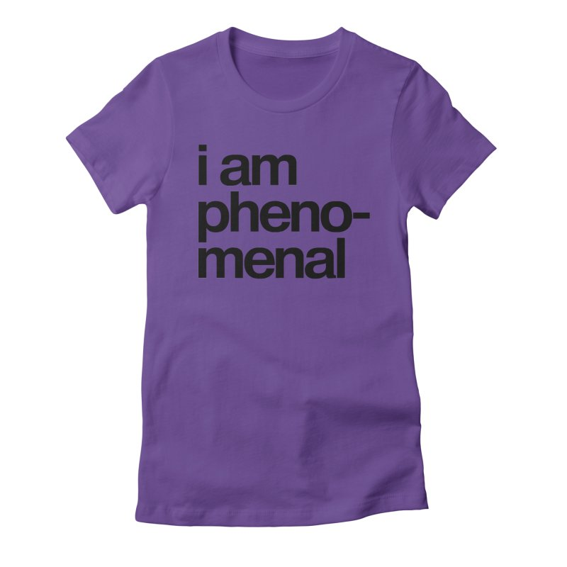 i am phenomenal Women's Fitted T-Shirt by omelette