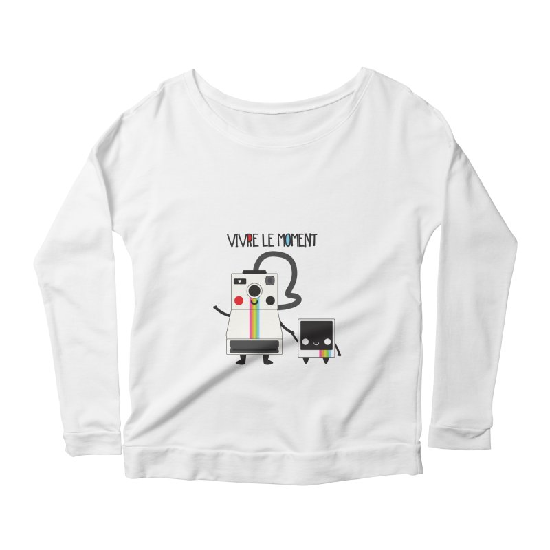 Vivre Le Moment Women's Longsleeve Scoopneck  by strawberrystyle's Artist Shop