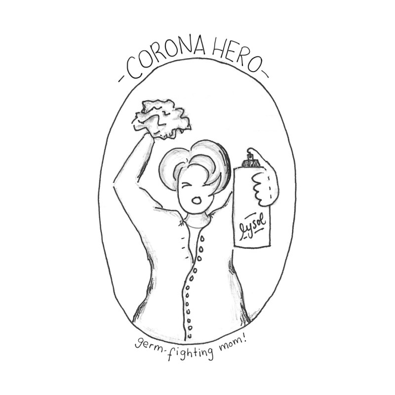 Corona Hero: Mom Women's T-Shirt by stresscartooning's Artist Shop