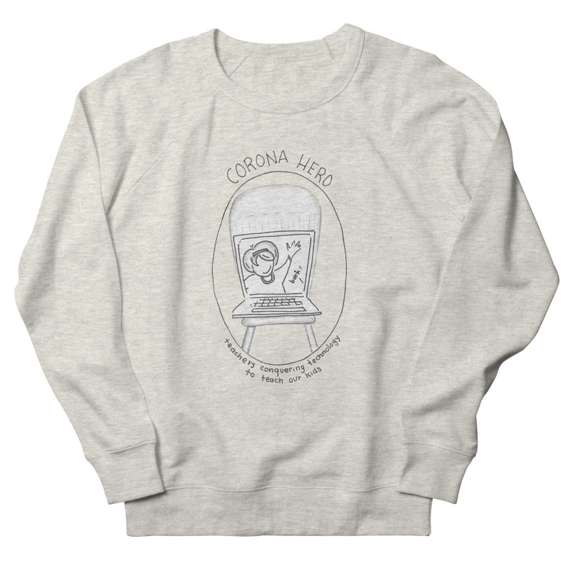 Teacher Hero Women's Sweatshirt by stresscartooning's Artist Shop