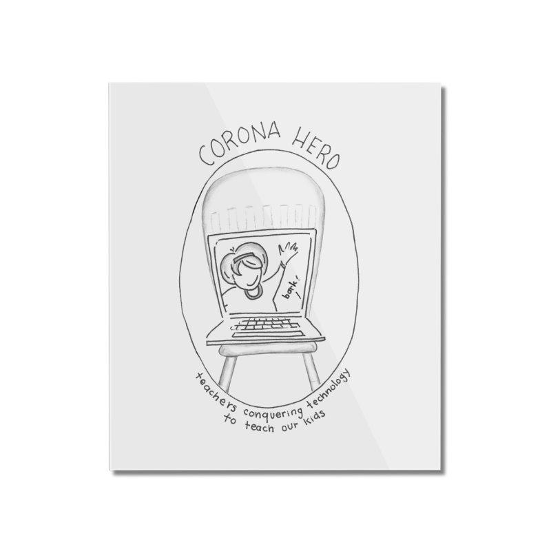Teacher Hero Home Mounted Acrylic Print by stresscartooning's Artist Shop