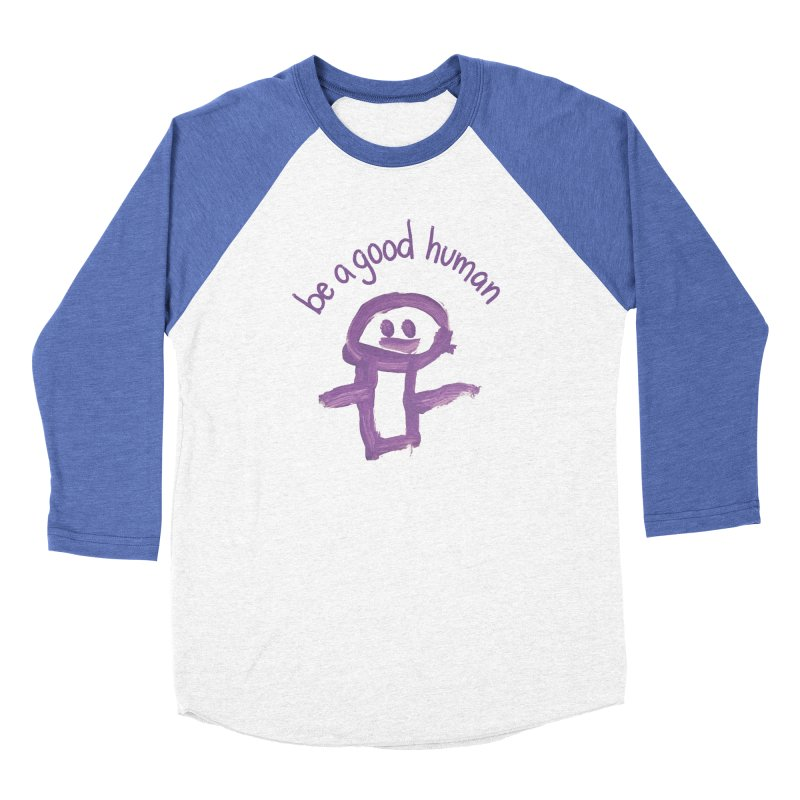 Be A Good Human Men's Longsleeve T-Shirt by stresscartooning's Artist Shop
