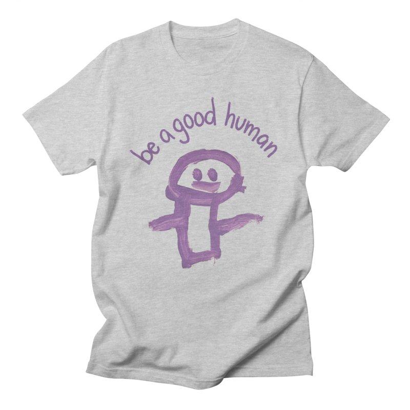 Be A Good Human Men's T-Shirt by stresscartooning's Artist Shop