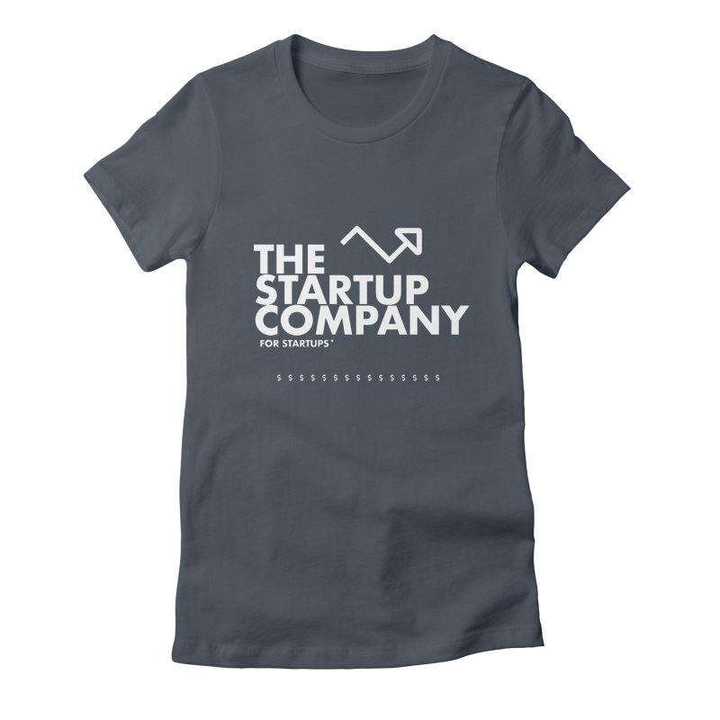 The Startup Company* Women's T-Shirt by STRIHS
