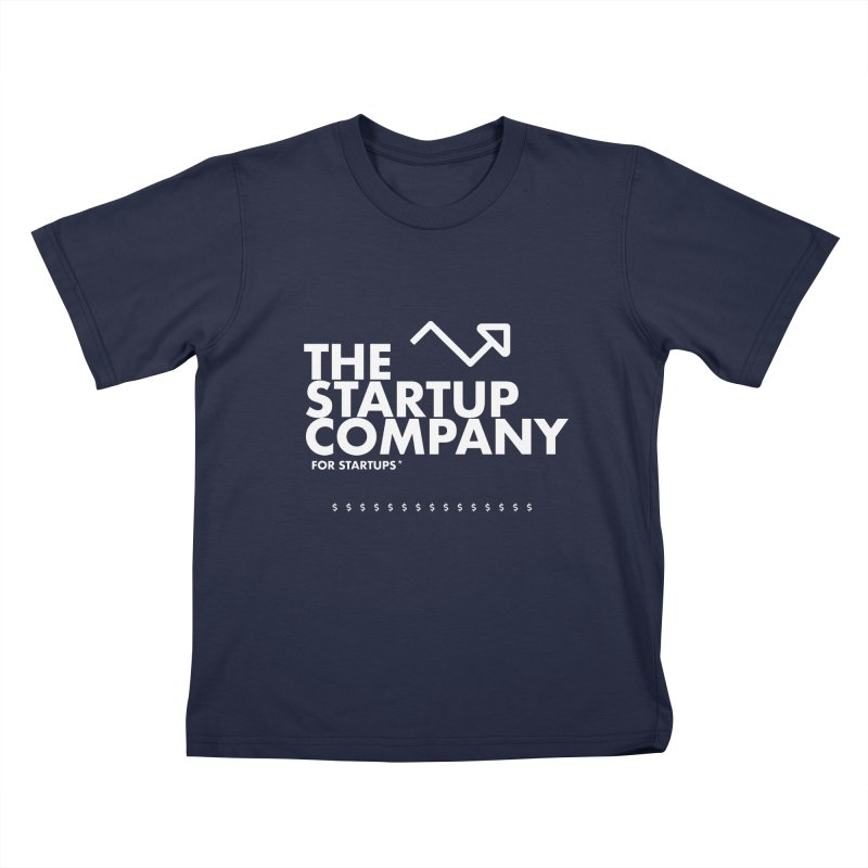 The Startup Company* Kids T-Shirt by STRIHS