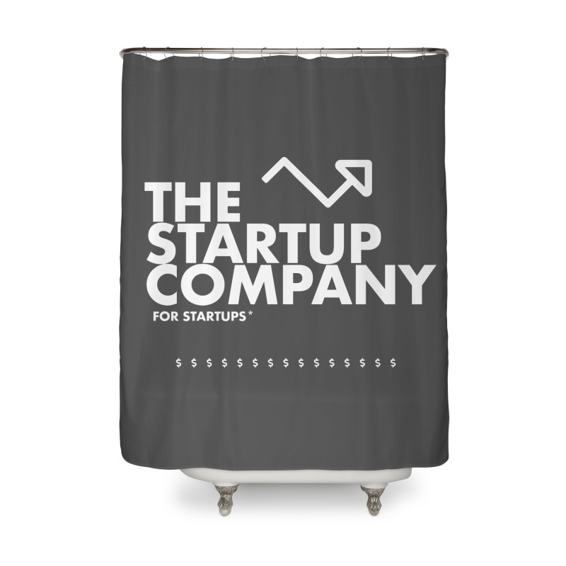 The Startup Company* Home Shower Curtain by STRIHS