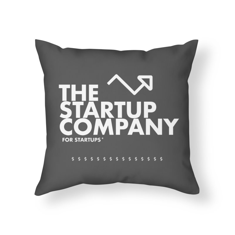 The Startup Company* Home Throw Pillow by STRIHS