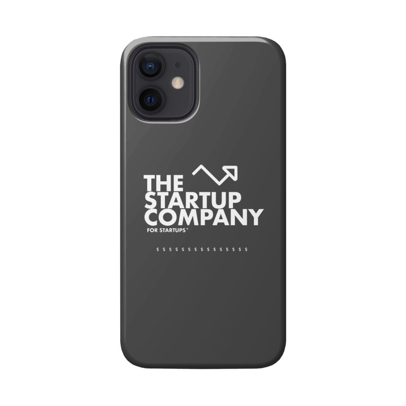 The Startup Company* Accessories Phone Case by STRIHS