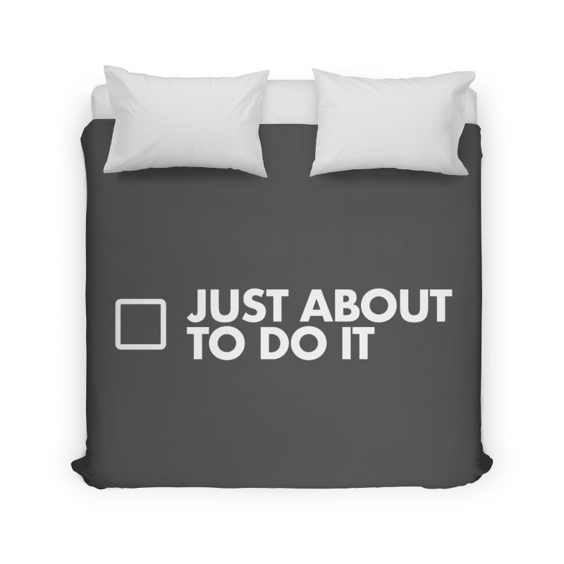 Just About to Do It Home Duvet by STRIHS