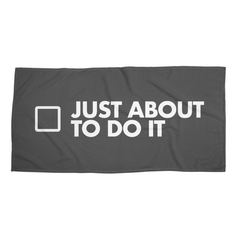 Just About to Do It Accessories Beach Towel by STRIHS
