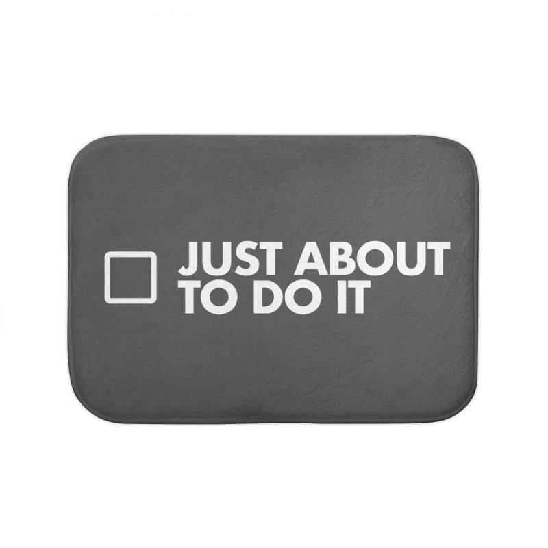 Just About to Do It Home Bath Mat by STRIHS