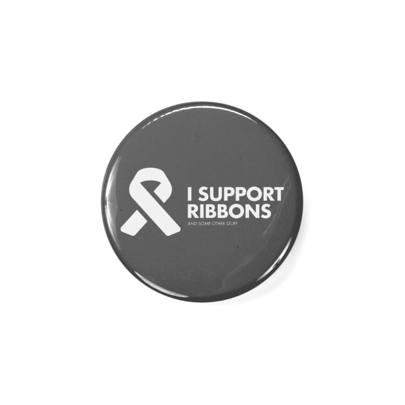 I Support Ribbons Accessories Button by STRIHS