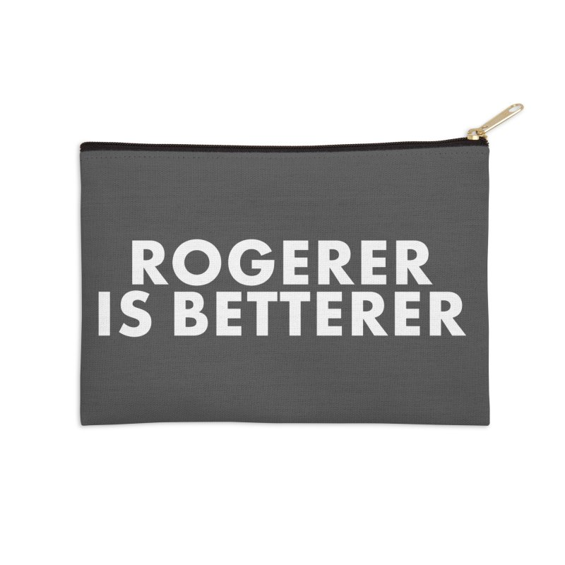 Rogerer is Betterer Accessories Zip Pouch by STRIHS