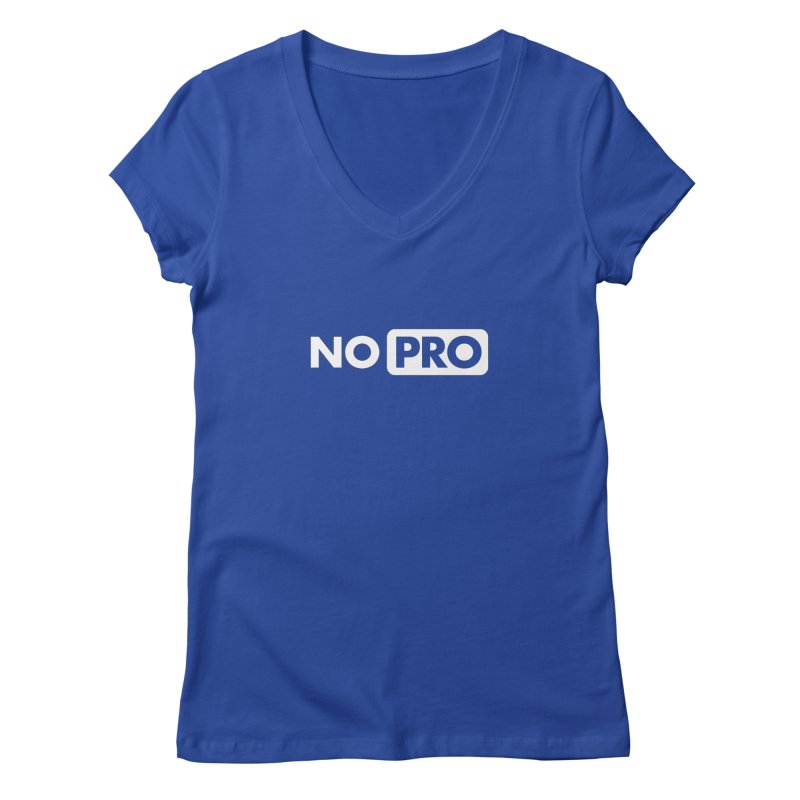NO PRO Women's V-Neck by STRIHS