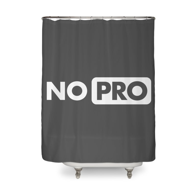 NO PRO Home Shower Curtain by STRIHS