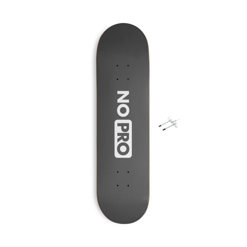 NO PRO Accessories Skateboard by STRIHS