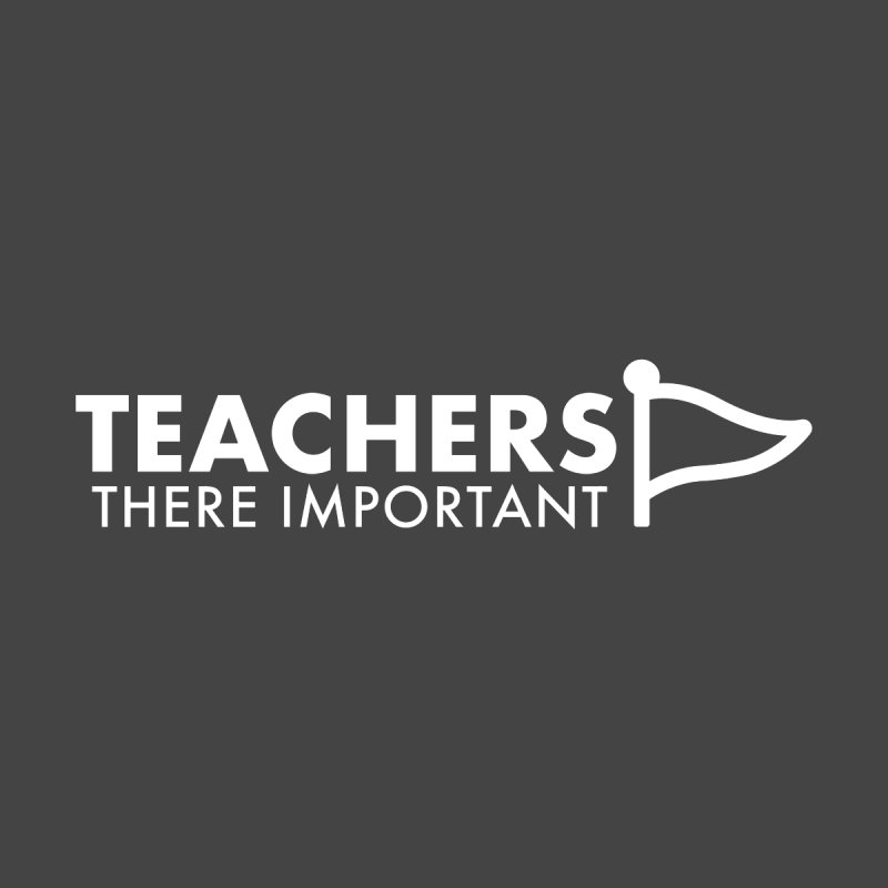 Teachers: There Important Home Stretched Canvas by STRIHS