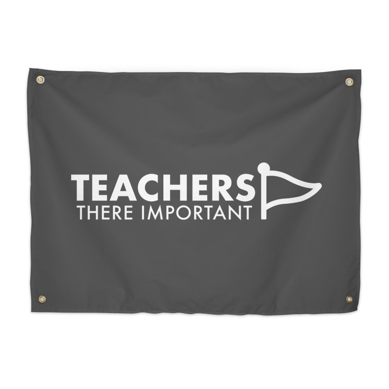 Teachers: There Important Home Tapestry by STRIHS
