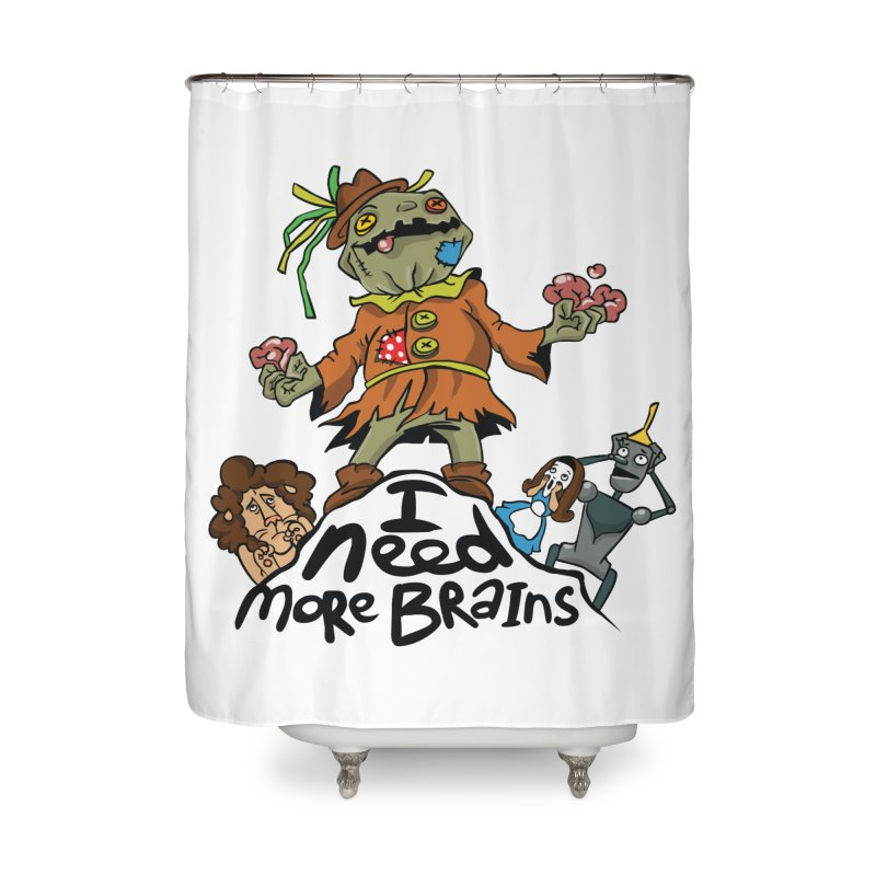 I need more brains Home Shower Curtain by Universe Postoffice