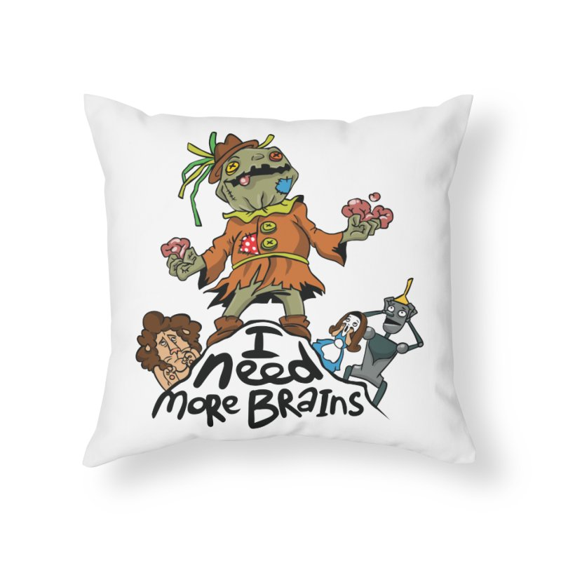 I need more brains Home Throw Pillow by Universe Postoffice