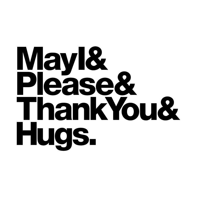 MayI&Please&ThankYou&Hugs. (white) Kids Toddler Longsleeve T-Shirt by Johnathon Strube Artist Shop