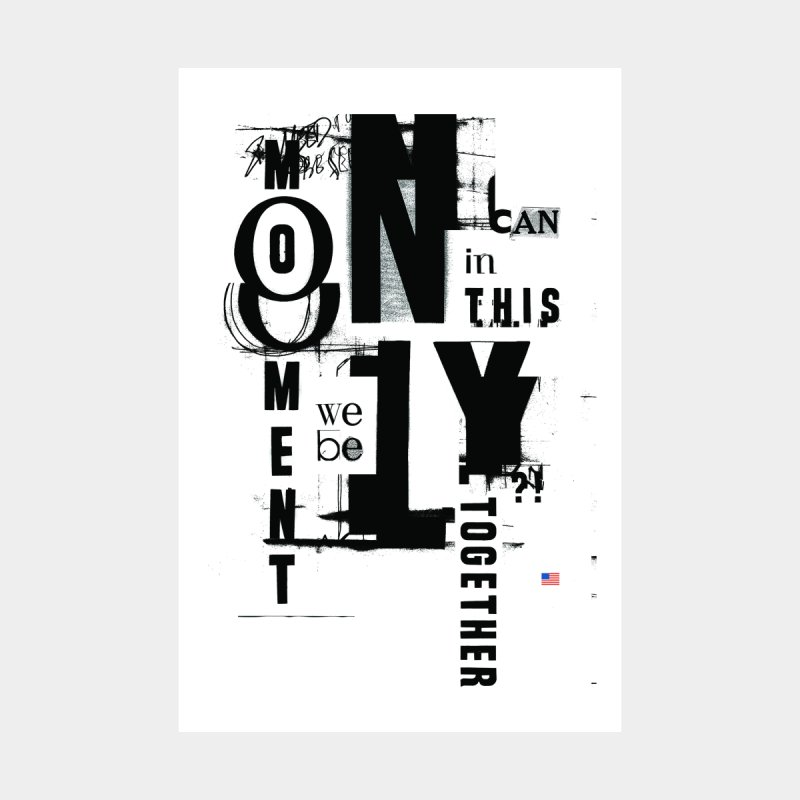 Only In This Moment by Johnathon Strube Artist Shop