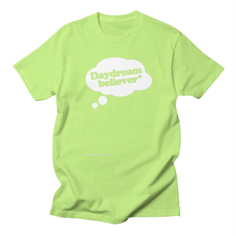 Daydream Believer* Men's T-shirt by stuartwitts's Artist Shop
