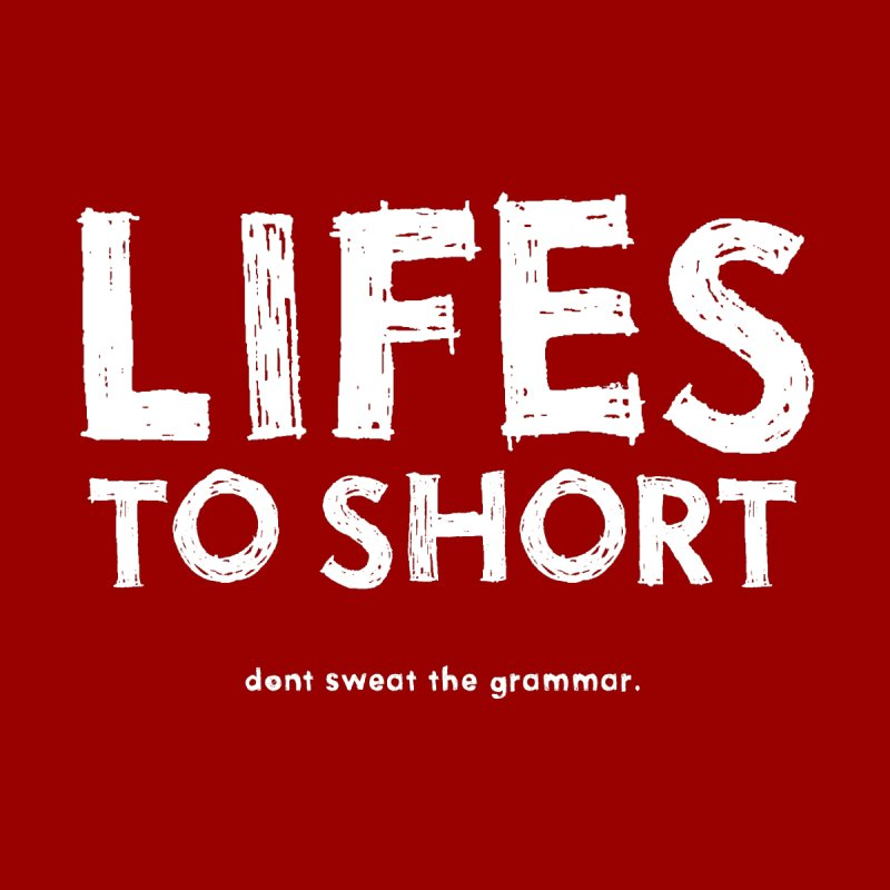 Lifes to short... by stuartwitts's Artist Shop