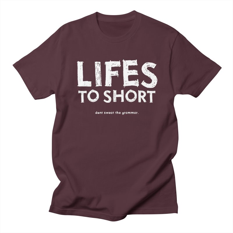 Lifes to short... Men's T-shirt by stuartwitts's Artist Shop