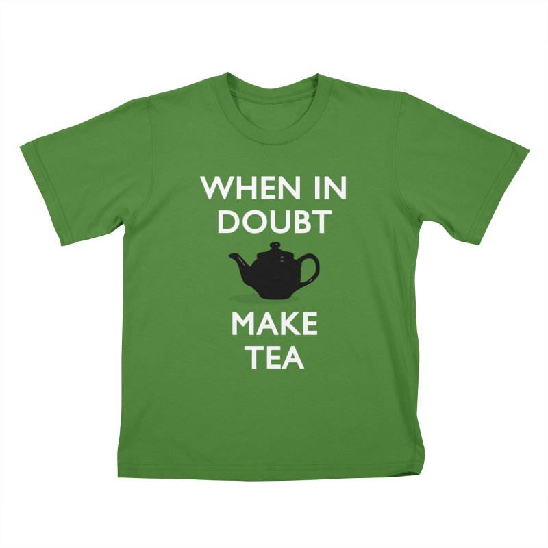When in doubt make Tea! Kids T-shirt by stuartwitts's Artist Shop