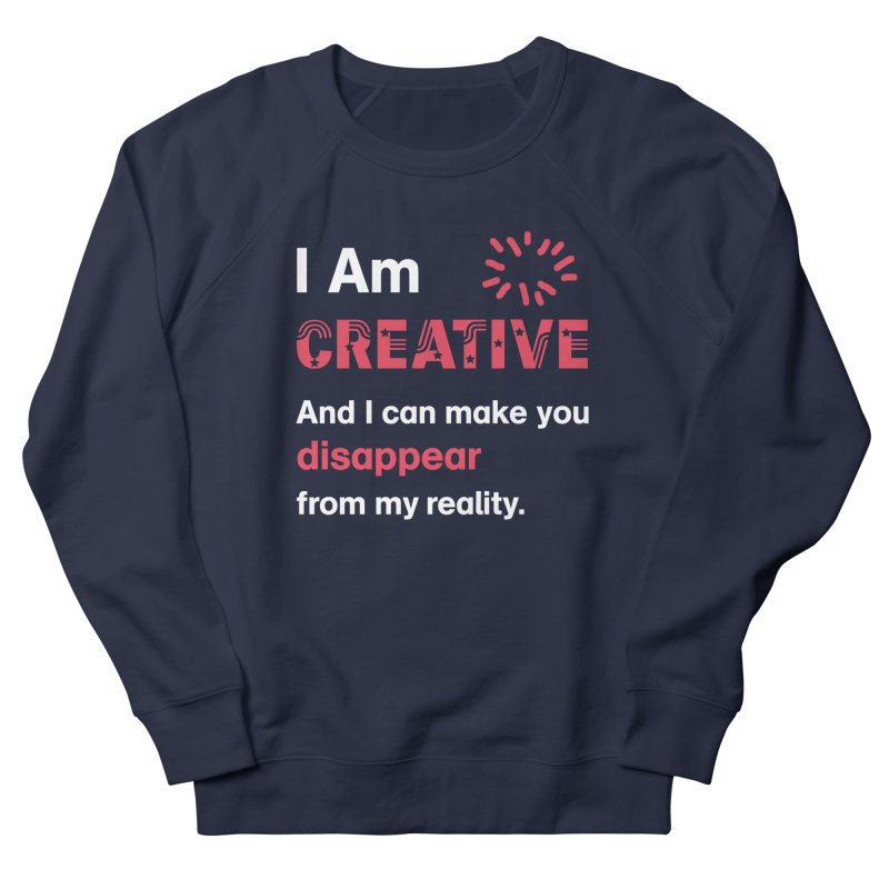 Creative Power Women's Sweatshirt by STUDIO FORONDA DESIGN SHOP