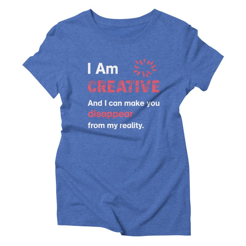 Creative Power Women's Triblend T-Shirt by STUDIO FORONDA DESIGN SHOP