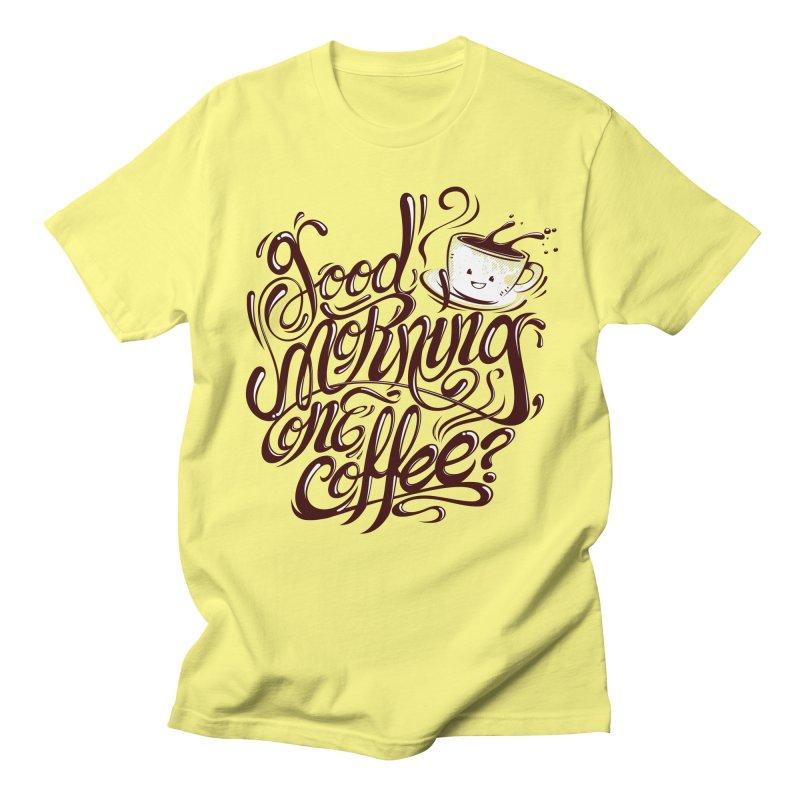 Good Morning Coffee Women's Unisex T-Shirt by studiom6's Artist Shop