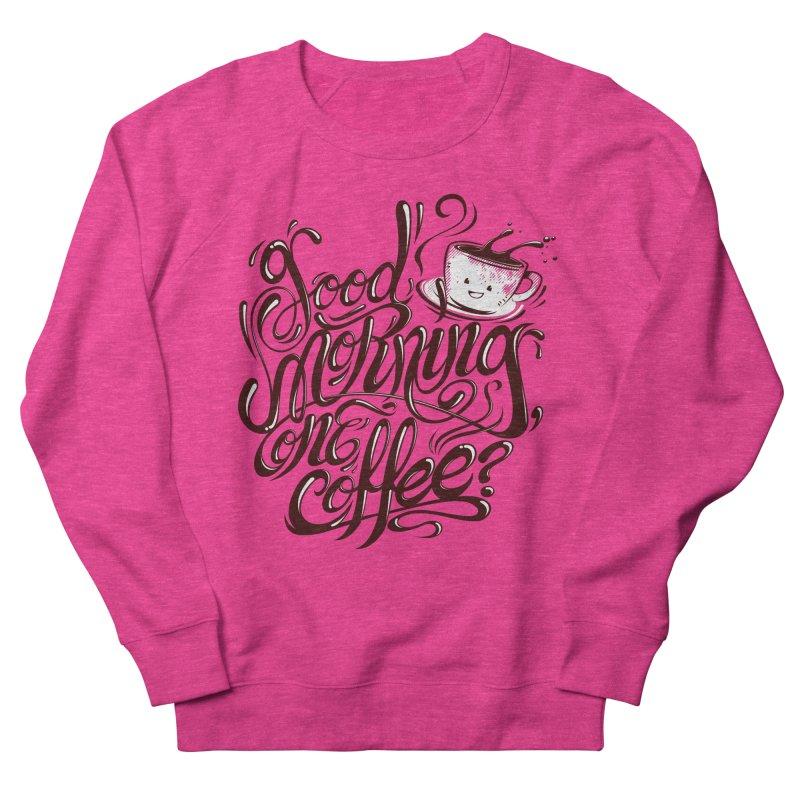 Good Morning Coffee Women's Sweatshirt by studiom6's Artist Shop