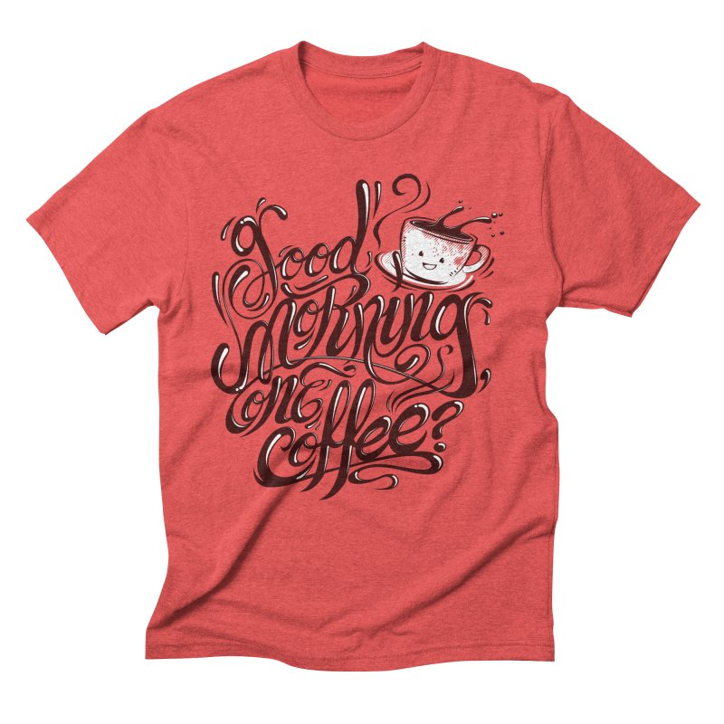 Good Morning Coffee Men's Triblend T-Shirt by studiom6's Artist Shop