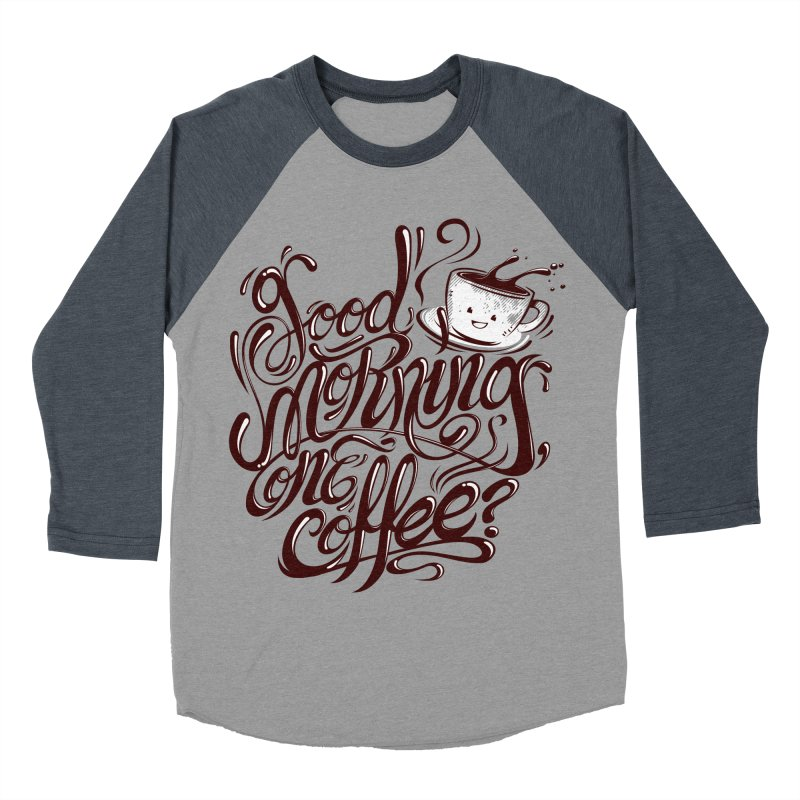 Good Morning Coffee Men's Baseball Triblend T-Shirt by studiom6's Artist Shop