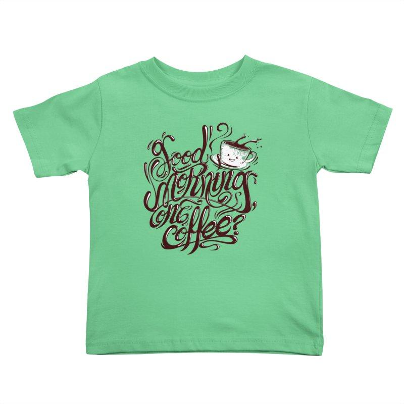 Good Morning Coffee Kids Toddler T-Shirt by studiom6's Artist Shop